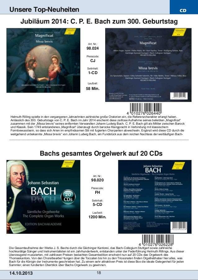 Unsere Top-Neuheiten  CD  Jubiläum 2014: C. P. E. Bach zum 300. Geburtstag  Art. Nr.:  98.024 Preiscode:  CJ Setinhalt:  1...