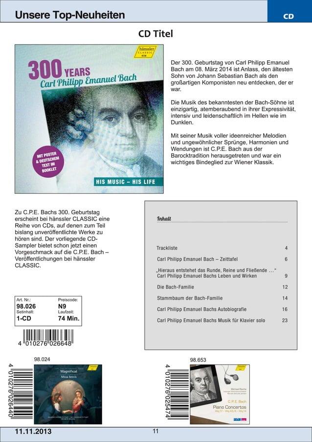 Unsere Top-Neuheiten  CD  Der 300. Geburtstag von Carl Philipp Emanuel Bach am 08. März 2014 ist Anlass, den ältesten Sohn...