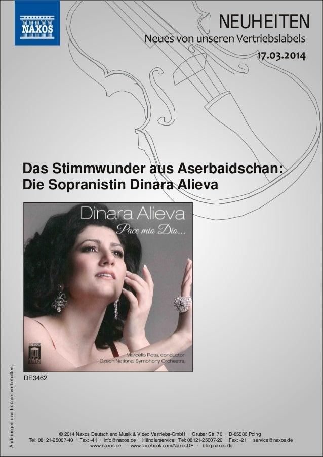 NEUHEITEN © 2014 Naxos Deutschland Musik & Video Vertriebs-GmbH · Gruber Str. 70 · D-85586 Poing Tel: 08121-25007-40 · Fax...