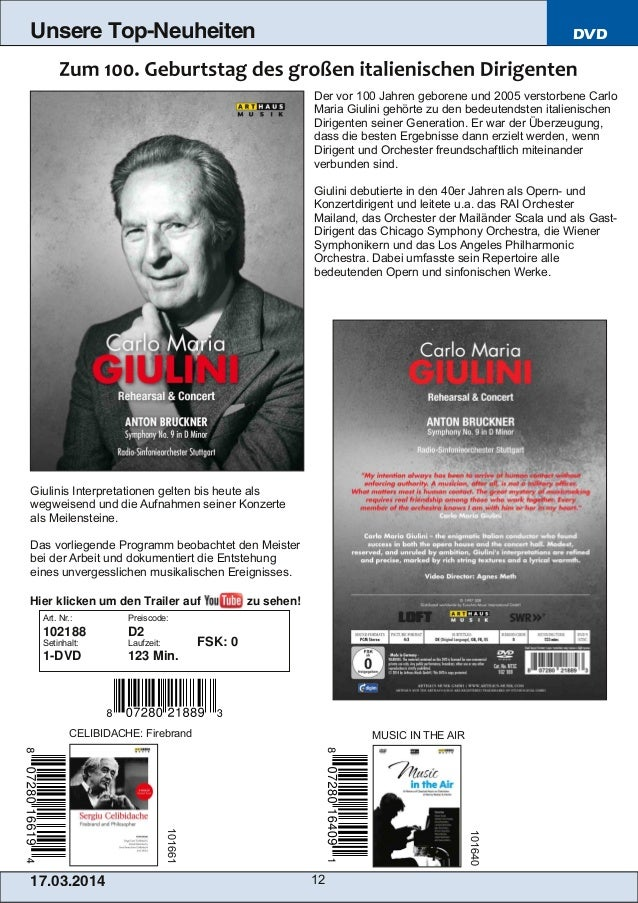 17.03.2014 12 Unsere Top-Neuheiten DVD Der vor 100 Jahren geborene und 2005 verstorbene Carlo Maria Giulini gehörte zu den...