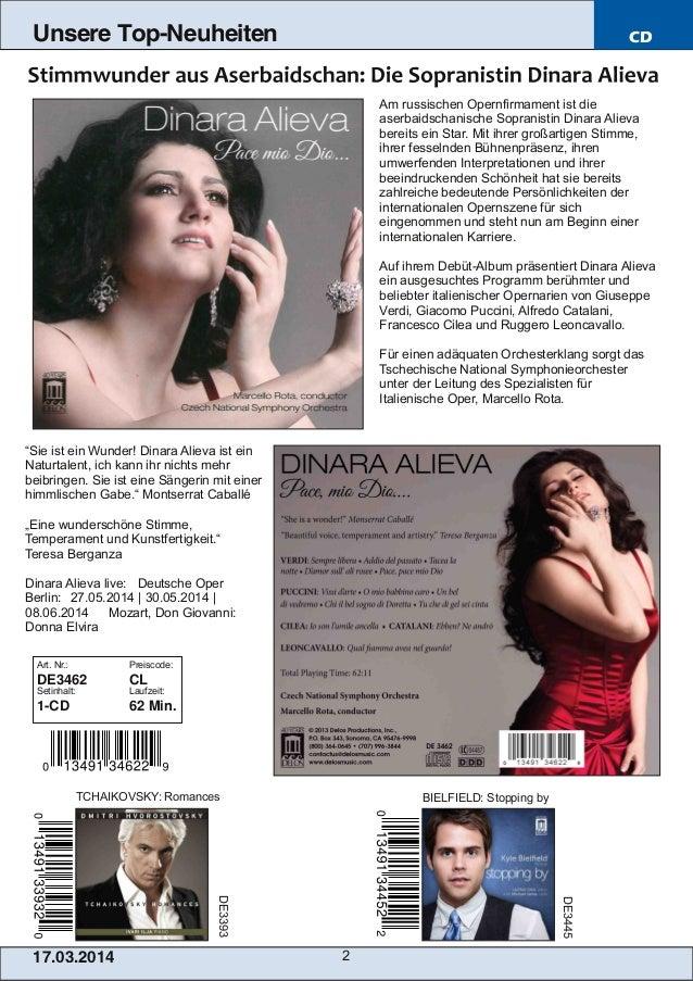 17.03.2014 2 Unsere Top-Neuheiten CD Am russischen Opernfirmament ist die aserbaidschanische Sopranistin Dinara Alieva ber...