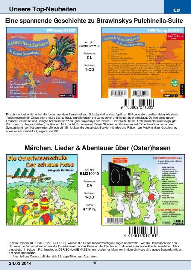 CD 24.03.2014 10 Unsere Top-Neuheiten In dem Hörspiel DIE OSTERHASENSCHULE werden die für alle Kinder wichtigen Fragen bea...