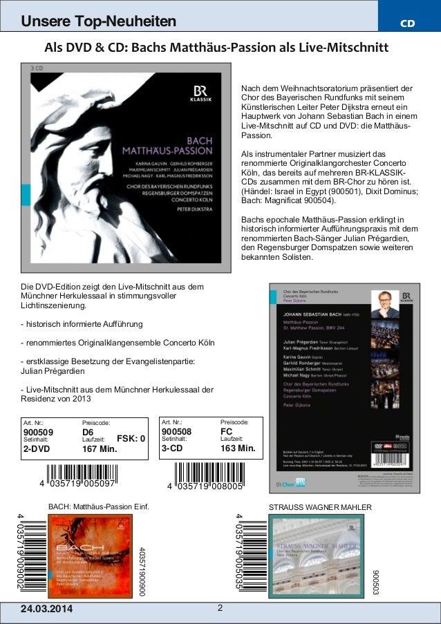 24.03.2014 2 Unsere Top-Neuheiten CD Nach dem Weihnachtsoratorium präsentiert der Chor des Bayerischen Rundfunks mit seine...