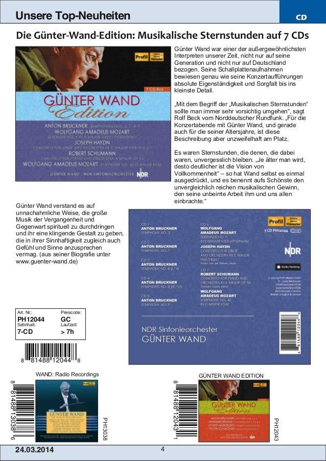 24.03.2014 4 Unsere Top-Neuheiten CD Günter Wand war einer der außergewöhnlichsten Interpreten unserer Zeit, nicht nur auf...