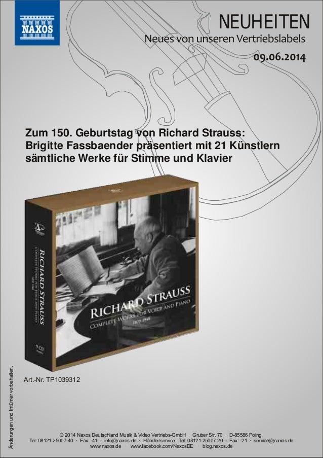 NEUHEITEN © 2014 Naxos Deutschland Musik & Video VertriebsGmbH · Gruber Str. 70 · D85586 Poing Tel: 081212500740 · Fax...