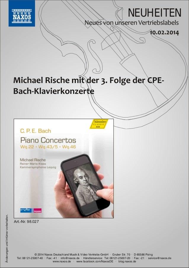 Änderungen und Irrtümer vorbehalten.  NEUHEITEN  Art.Nr. 98.027  © 201 4 Naxos Deutschland Musik & Video Vertriebs-GmbH ·...