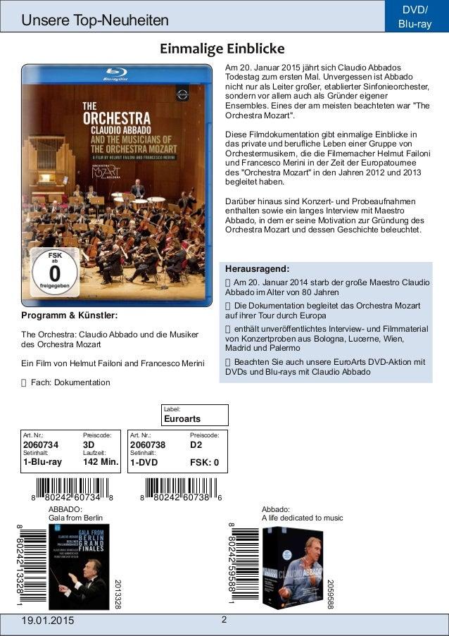 19.01.2015 2 Unsere TopNeuheiten DVD/ Bluray Am 20. Januar 2015 jährt sich Claudio Abbados Todestag zum ersten Mal. Unve...