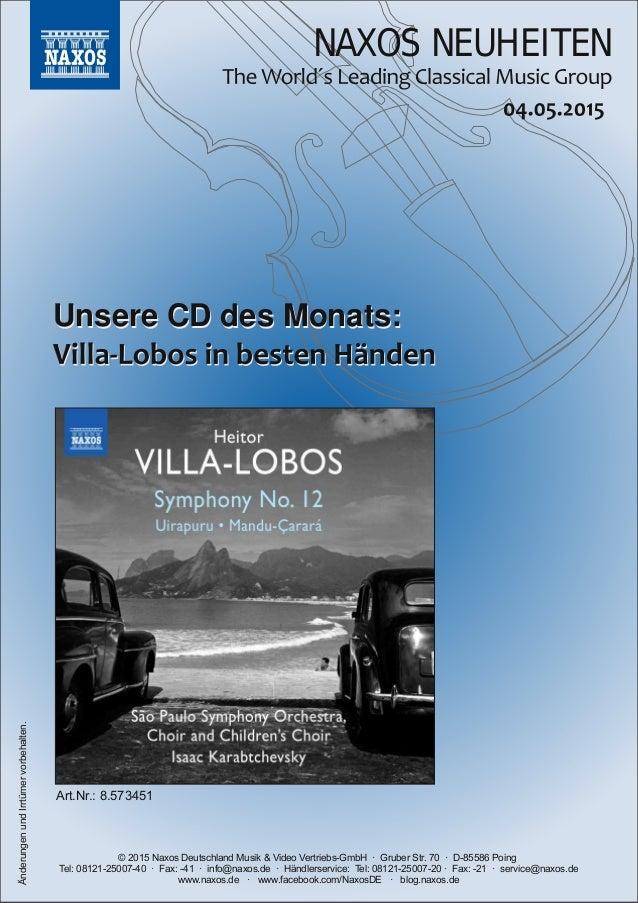 NAXOS NEUHEITEN © 2015 Naxos Deutschland Musik & Video VertriebsGmbH · Gruber Str. 70 · D85586 Poing Tel: 081212500740...