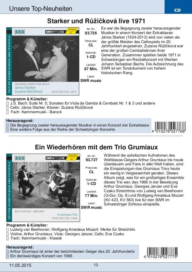 CD 11.05.2015 13 Unsere TopNeuheiten Art. Nr.: 93.727 Preiscode: CL Setinhalt: 1CD Laufzeit: 77 Min. Label: SWR music Ei...