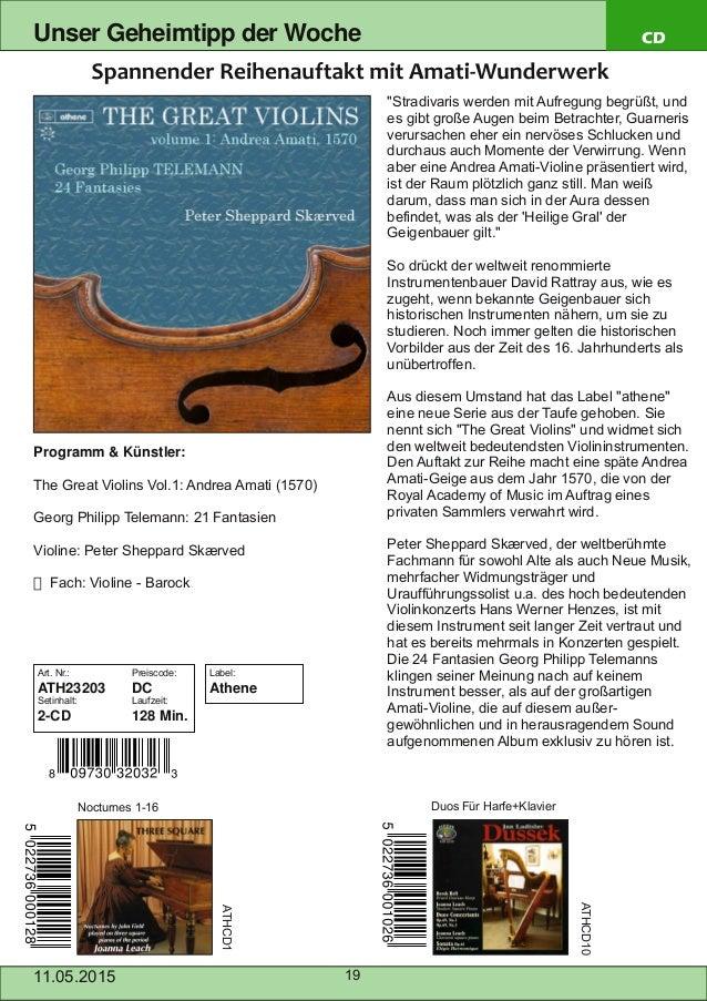 11.05.2015 19 Unser Geheimtipp der Woche CD Programm & Künstler: The Great Violins Vol.1: Andrea Amati (1570) Georg Philip...