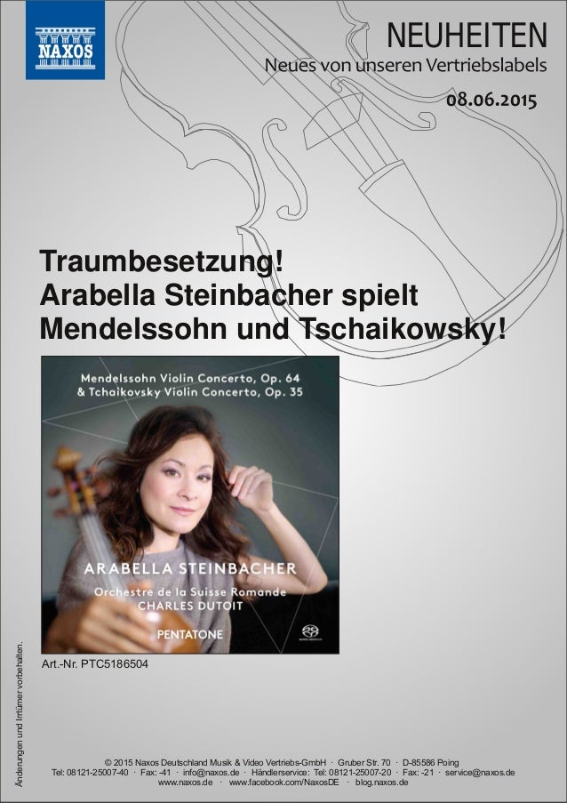 NEUHEITEN © 2015 Naxos Deutschland Musik & Video VertriebsGmbH · Gruber Str. 70 · D85586 Poing Tel: 081212500740 · Fax...