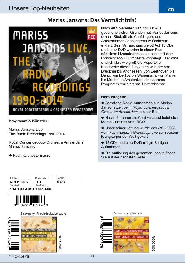 15.06.2015 11 Unsere TopNeuheiten CD Programm & Künstler: Mariss Jansons Live: The Radio Recordings 19902014 Royal Conce...