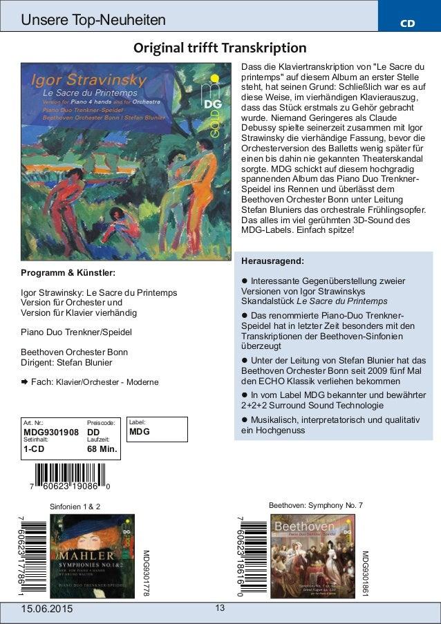 15.06.2015 13 Unsere TopNeuheiten CD Programm & Künstler: Igor Strawinsky: Le Sacre du Printemps Version für Orchester un...