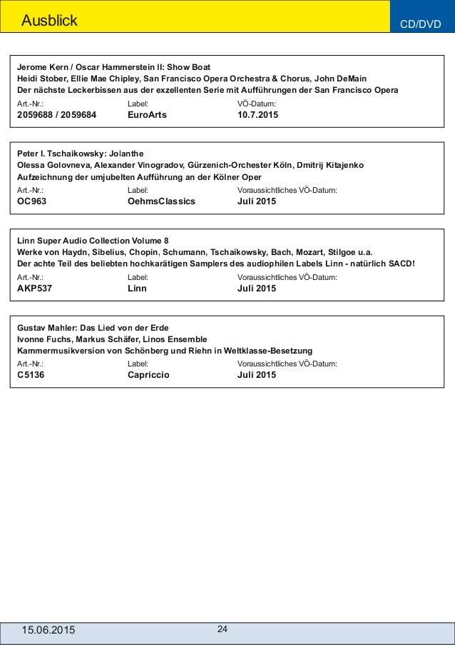 Ausblick CD/DVD 2415.06.2015 Art.Nr.: Label: VÖDatum: 2059688 / 2059684 EuroArts 10.7.2015 Jerome Kern / Oscar Hammerste...
