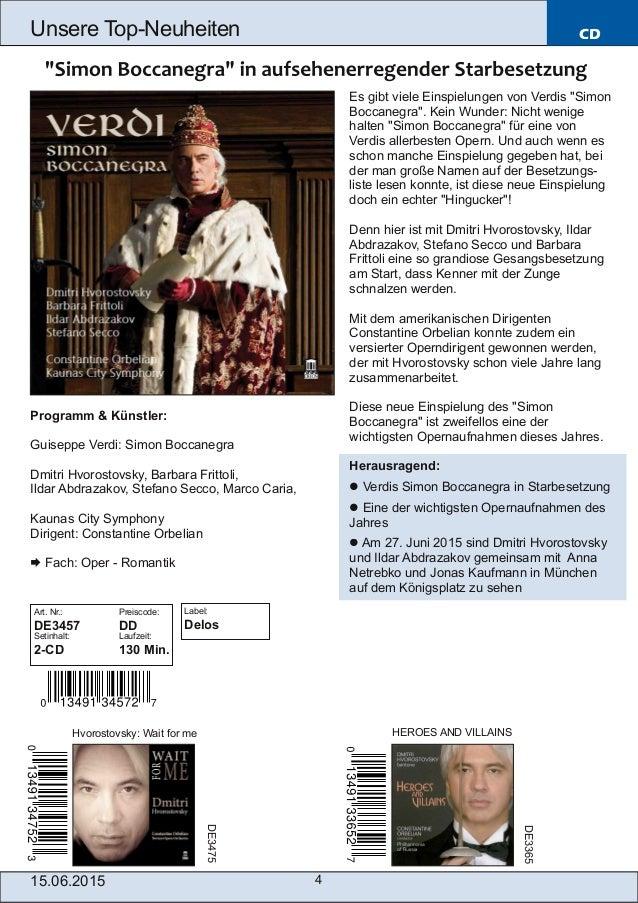 15.06.2015 4 Unsere TopNeuheiten CD Programm & Künstler: Guiseppe Verdi: Simon Boccanegra Dmitri Hvorostovsky, Barbara Fr...