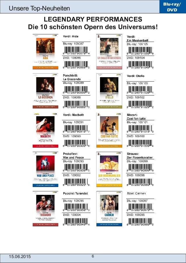 15.06.2015 6 Unsere TopNeuheiten Blu-ray/ DVD LEGENDARY PERFORMANCES Die 10 schönsten Opern des Universums!