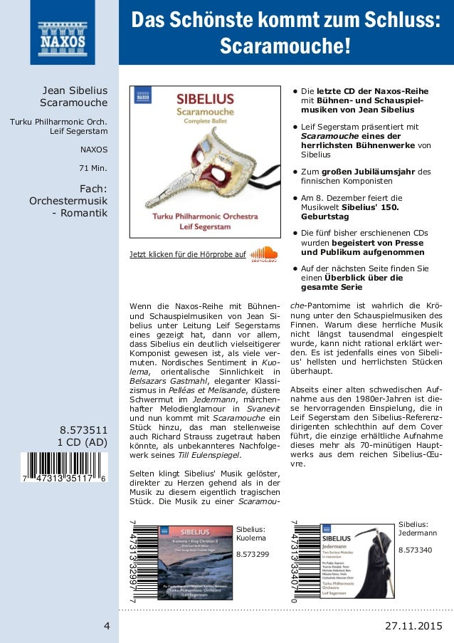 4 8.573511 1 CD (AD) Jean Sibelius Scaramouche Turku Philharmonic Orch. Leif Segerstam NAXOS 71 Min. Fach: Orchestermusik ...
