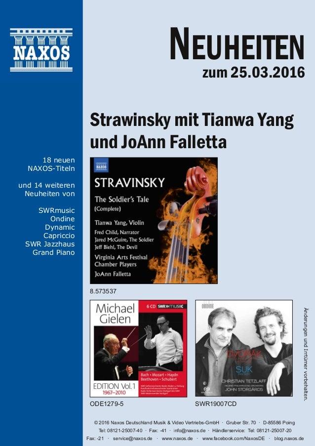 ÄnderungenundIrrtümervorbehalten. © 2016 Naxos Deutschland Musik & Video Vertriebs-GmbH Gruber Str. 70 D-85586 Poing Tel: ...