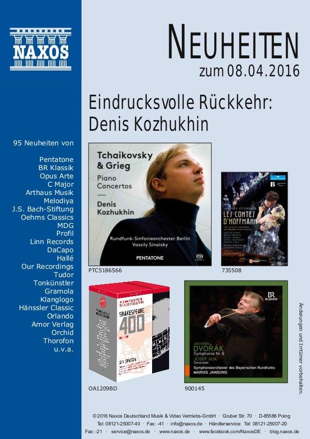 ÄnderungenundIrrtümervorbehalten. © 2016 Naxos Deutschland Musik & Video VertriebsGmbH · Gruber Str. 70 · D85586 Poing T...