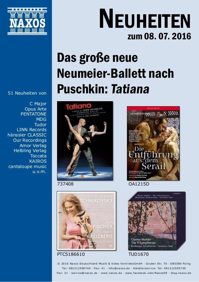 08.07.2016 Neuheiten zum 08. 07. 2016 © 2016 Naxos Deutschland Musik & Video VertriebsGmbH · Gruber Str. 70 · D85586 Poi...