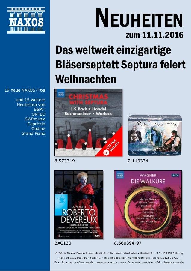 11.11.2016 Neuheiten zum 11.11.2016 © 2016 Naxos Deutschland Musik & Video VertriebsGmbH · Gruber Str. 70 · D85586 Poing...