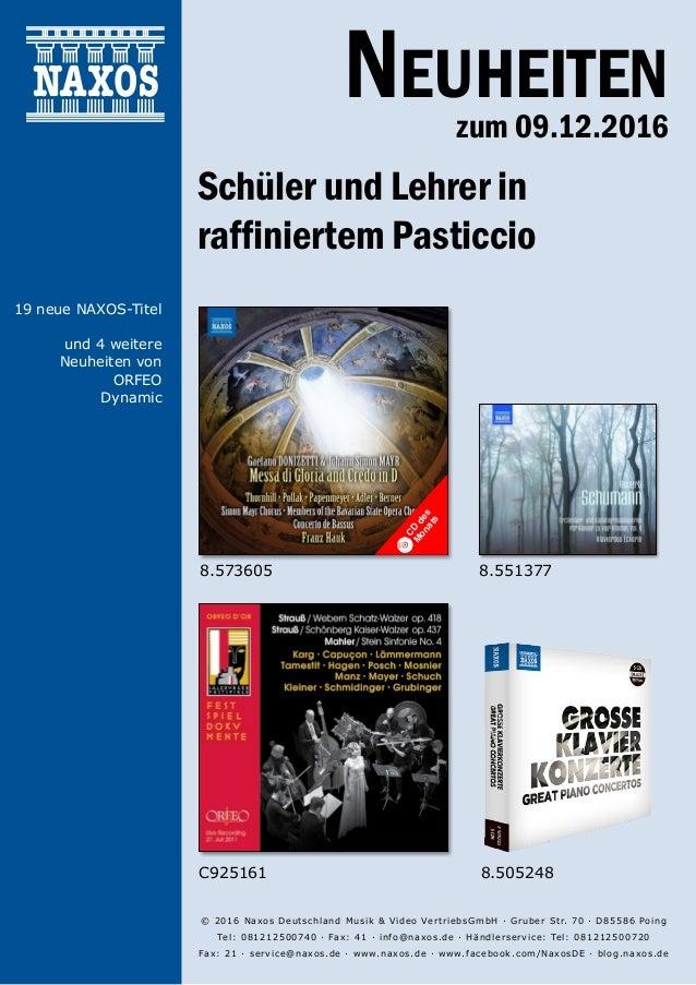 09.12.2016 Neuheiten zum 09.12.2016 © 2016 Naxos Deutschland Musik & Video VertriebsGmbH · Gruber Str. 70 · D85586 Poing...