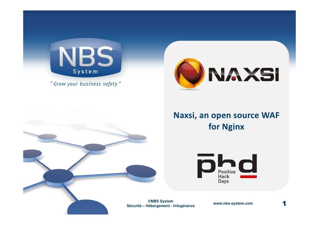 Naxsi, an open source WAF                                 for Nginx            ©NBS SystemSécurité – Hébergement - Infogér...