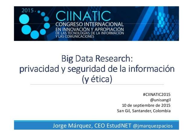 BigBigBigBig DataDataDataData ResearchResearchResearchResearch:::: privacidadprivacidadprivacidadprivacidad y seguridad de...