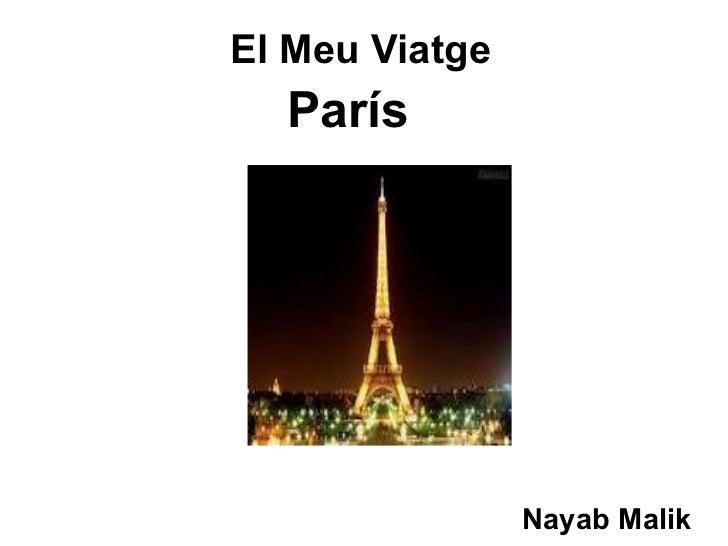 El Meu Viatge  París                Nayab Malik