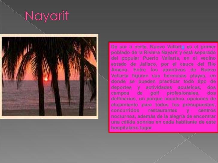 De sur a norte, Nuevo Vallarta es el primerpoblado de la Riviera Nayarit y está separadodel popular Puerto Vallarta, en el...