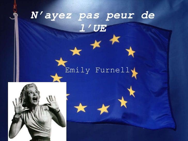 N'ayez pas peur de l'UE Emily Furnell