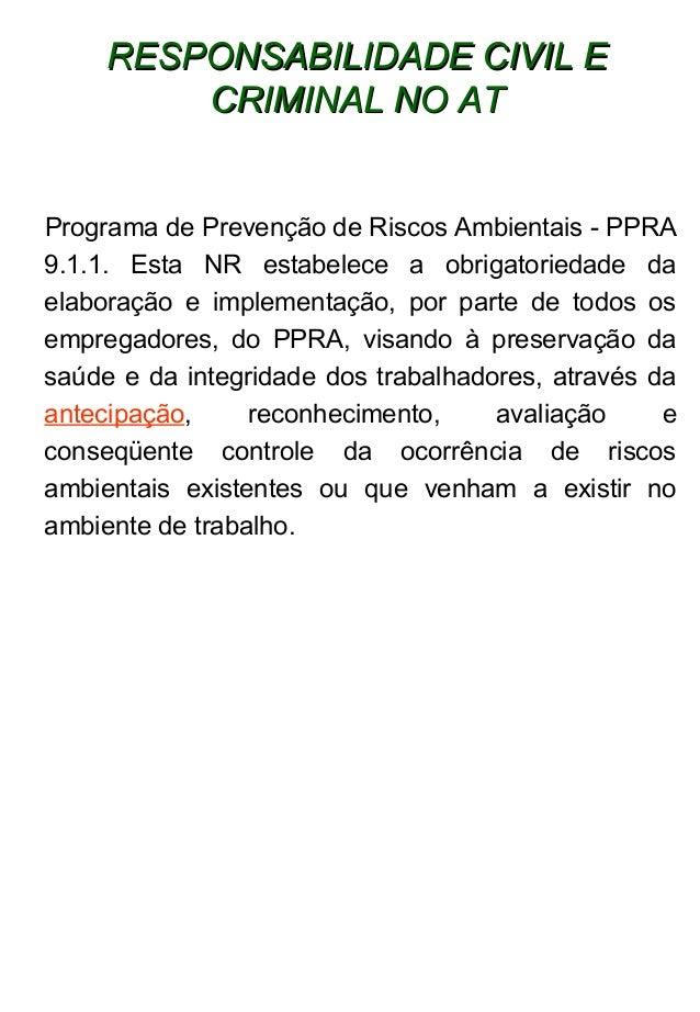 RESPONSABILIDADE CIVIL ERESPONSABILIDADE CIVIL E CRIMINAL NO ATCRIMINAL NO AT Programa de Prevenção de Riscos Ambientais -...