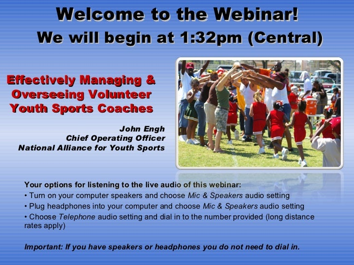 Welcome to the Webinar!  We will begin at 1:32pm (Central) <ul><li> </li></ul><ul><li>Your options for listening to the l...