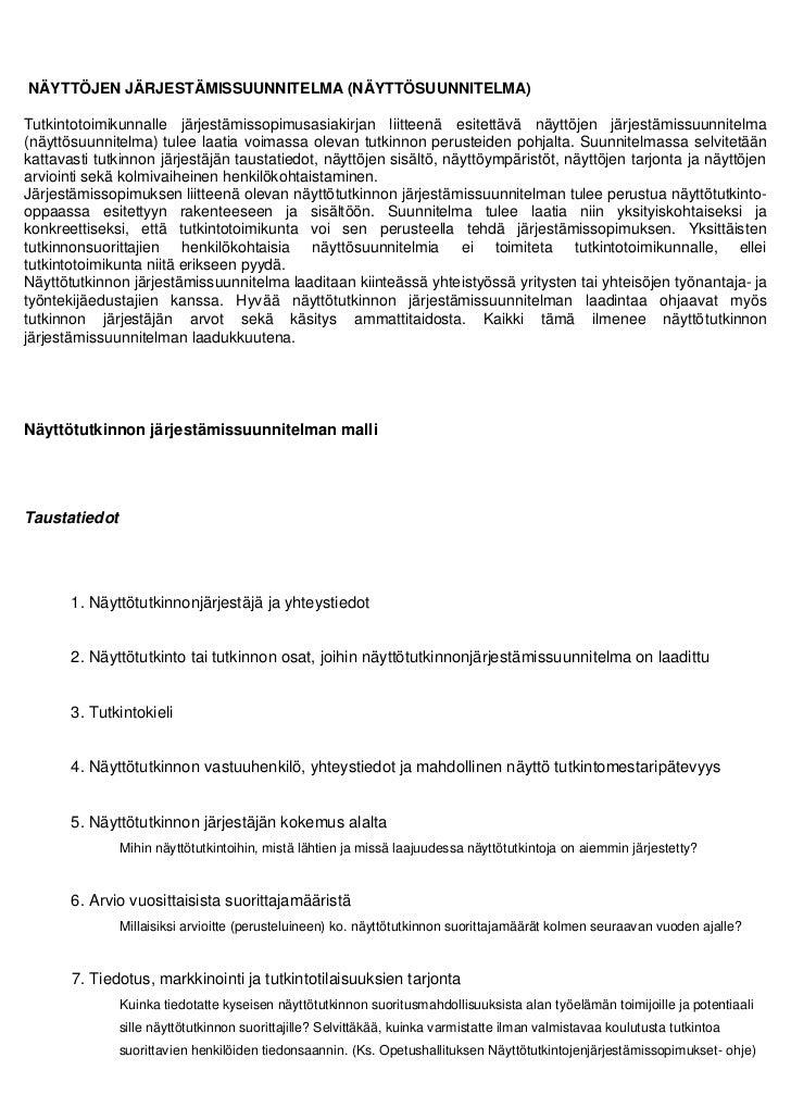 NÄYTTÖJEN JÄRJESTÄMISSUUNNITELMA (NÄYTTÖSUUNNITELMA)Tutkintotoimikunnalle järjestämissopimusasiakirjan liitteenä esitettäv...