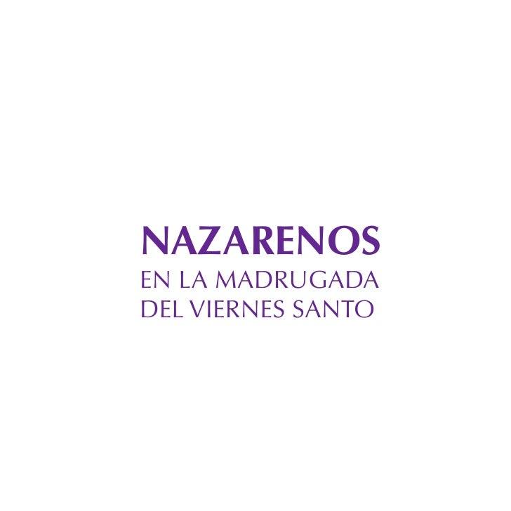 NAZARENOS EN LA MADRUGADA DEL VIERNES SANTO