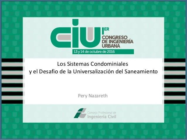 Los Sistemas Condominiales y el Desafio de la Universalización del Saneamiento Pery Nazareth