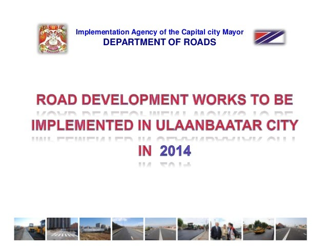 1 Implementation Agency of the Capital city Mayor DEPARTMENT OF ROADS