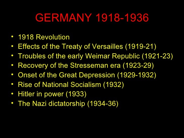 GERMANY 1918-1936 <ul><li>1918 Revolution </li></ul><ul><li>Effects of the Treaty of Versailles (1919-21) </li></ul><ul><l...
