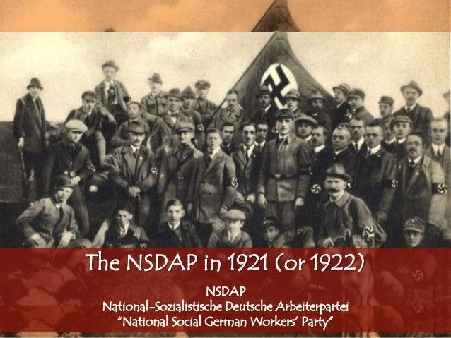 "The NSDAP in 1921 (or 1922) NSDAP National-Sozialistische Deutsche Arbeiterpartei ""National Social German Workers"" Party"""
