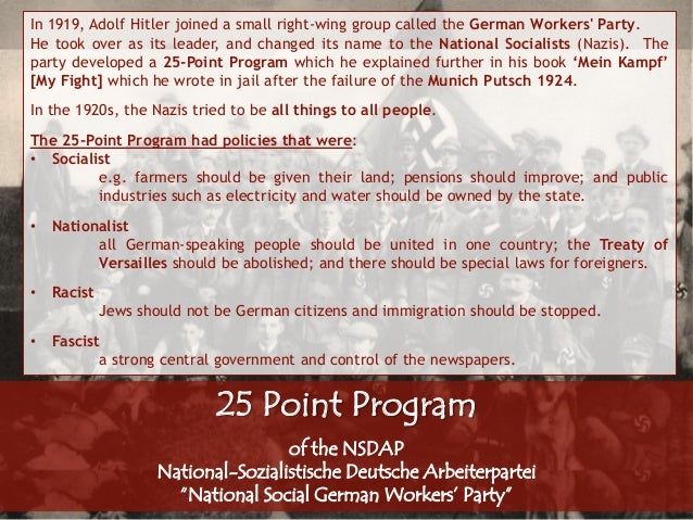 25 point programme Nazi party: survey of the nazi that year hitler also formulated a 25-point program that became the permanent basis for the party the program called for german.