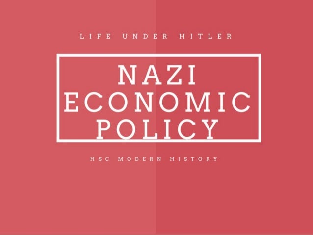 WHAT WERE HITLER'S ECONOMIC AIMS AND PRIORITIES? WHAT WERE THE TWO STAGES OF NAZI ECONOMIC POLICY AND WHAT WERE THEIR AIMS...