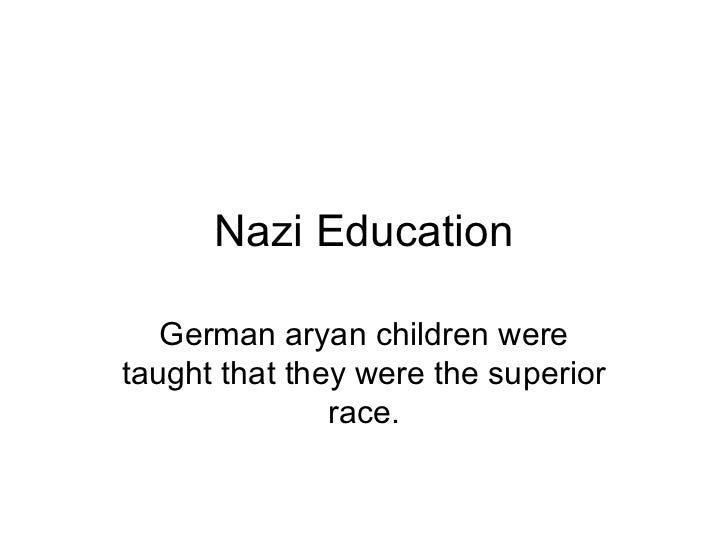 Nazi Education German aryan children were taught that they were the superior race.
