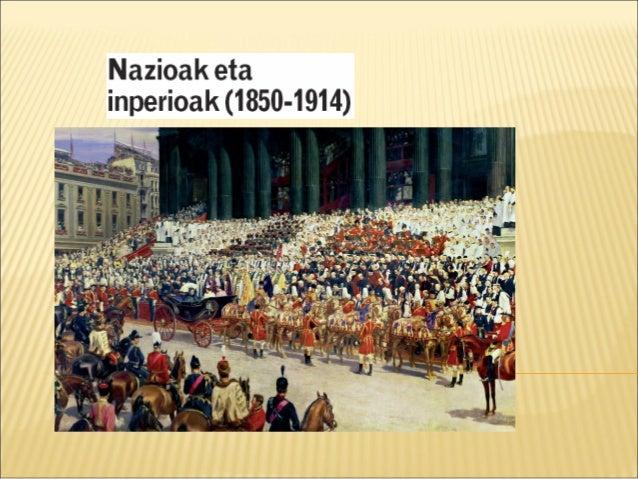 1.   LIIBERALISMOA ETA     NAZIONALISMOA2.   BILAKAERA POLITIKOA:        1.   EE.BB.ak        2.   EUROPA LIBERALISMOAREN ...