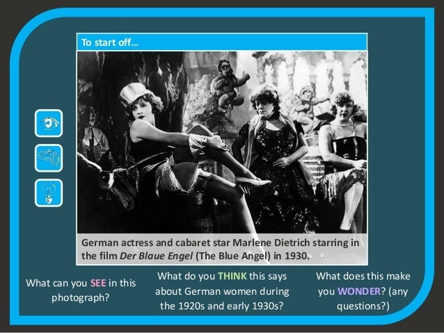 To start off… German actress and cabaret star Marlene Dietrich starring in the film Der Blaue Engel (The Blue Angel) in 19...