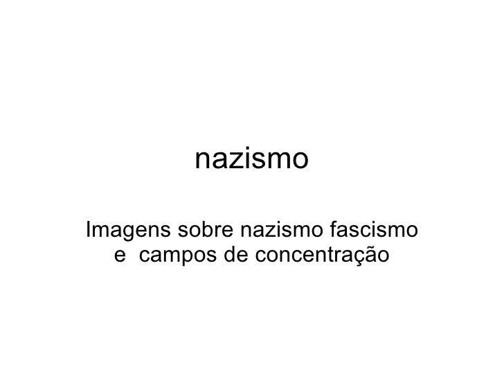 nazismo Imagens sobre nazismo fascismo e  campos de concentração