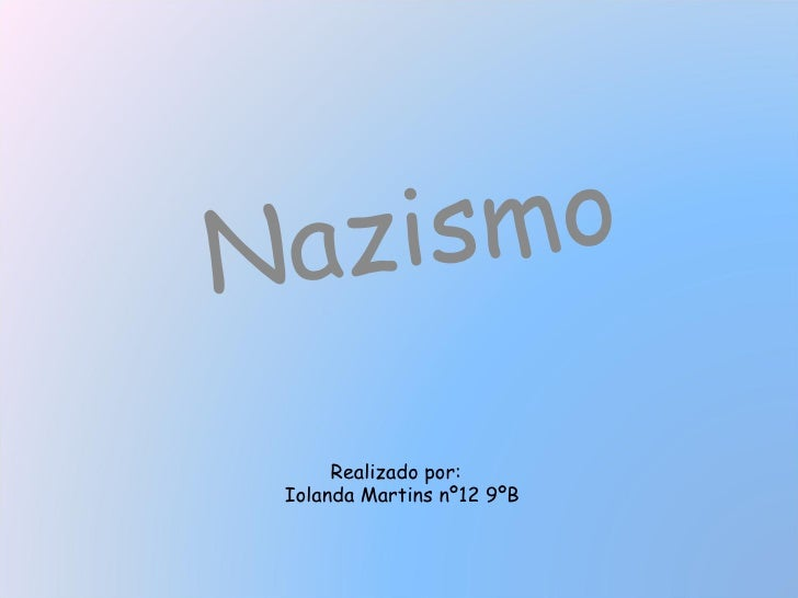 Nazismo Realizado por: Iolanda Martins nº12 9ºB