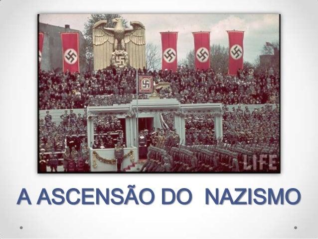 A ASCENSÃO DO NAZISMO