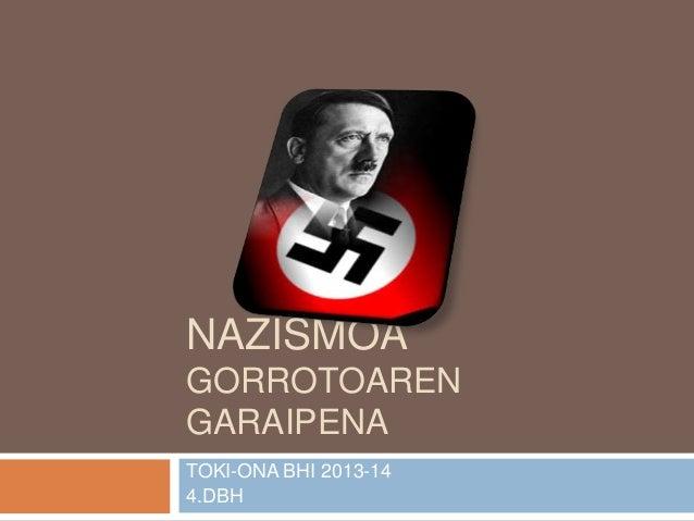 NAZISMOA GORROTOAREN GARAIPENA TOKI-ONA BHI 2013-14 4.DBH