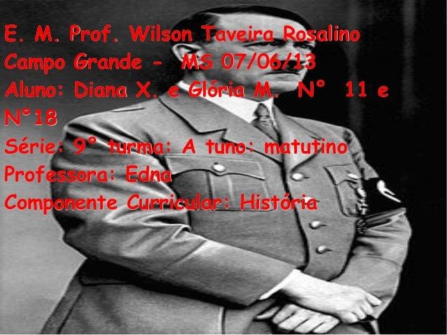 E. M. Prof. Wilson Taveira RosalinoE. M. Prof. Wilson Taveira Rosalino Campo Grande - MS 07/06/13Campo Grande - MS 07/06/1...
