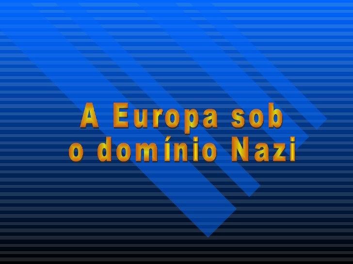 A Europa sob o domínio Nazi